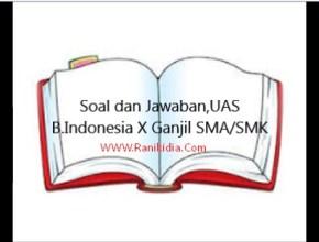 Soal dan Jawaban, B.Indonesia X Ganjil SMA/SMK, K13