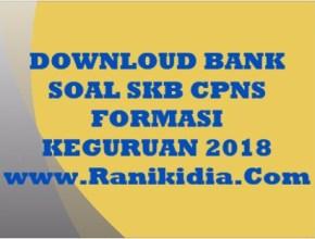 DOWNLOUD BANK SOAL SKB CPNS FORMASI KEGURUAN 2018