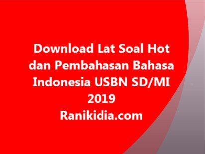 Download Lat Soal Hot dan Pembahasan Bahasa Indonesia USBN SD/MI 2019