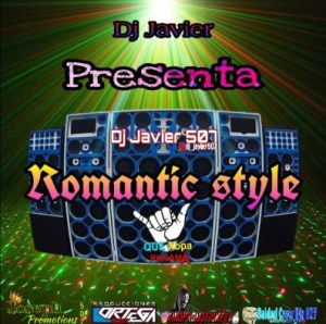 Dj Javier – Romantic Style Mix