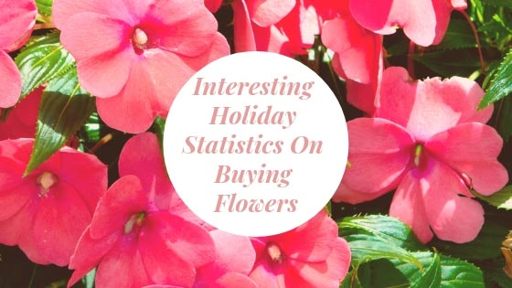 Interesting Holiday Statistics On Buying Flowers