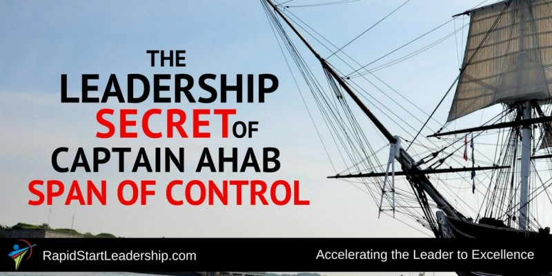 Span of Control - The Leadership Secret of Captain Ahab