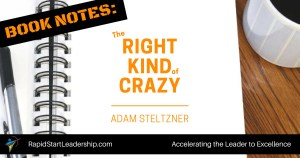 The Right Kind of Crazy - Adam Steltzner