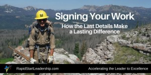 Signing Your Work why the last details make a lasting difference