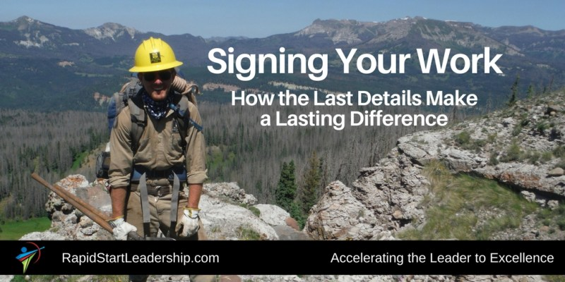 Signing Your Work - How the Last Details Make a Lasting Difference PC: Z. Zeff