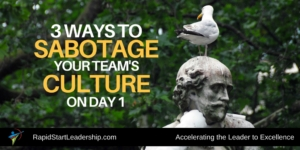 3 Ways to Sabotage Team Culture