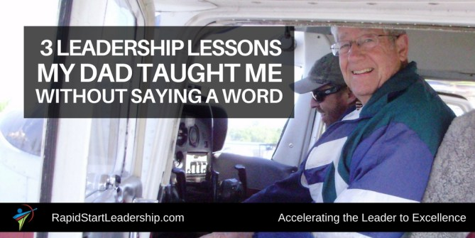 3 Leadership Lessons My Dad Taught Me