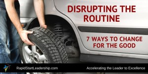 Disrupt the Routine