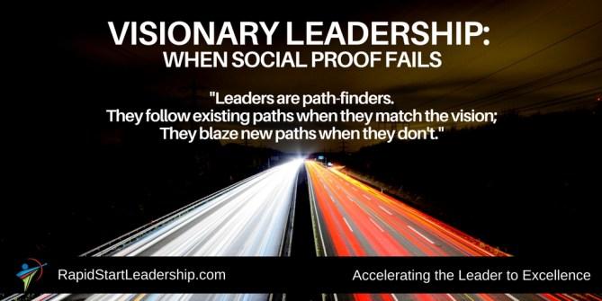 Visionary Leadership - When Social Proof Fails