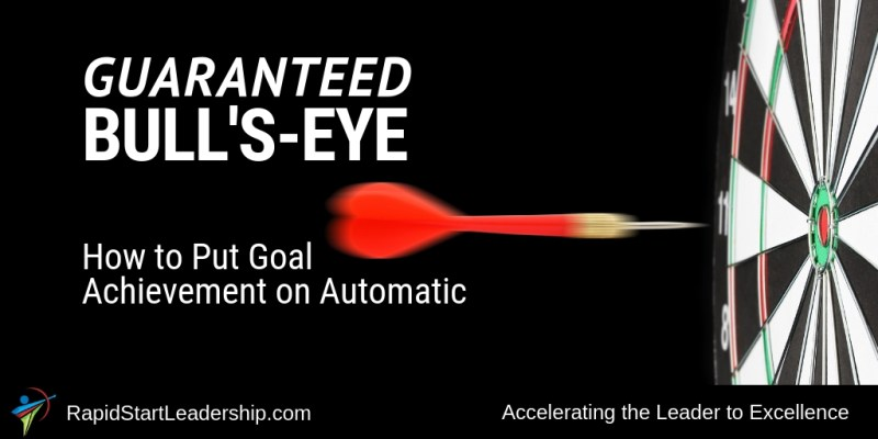 Guaranteed Bull's-Eye: How to Put Goal Achievement on Automatic