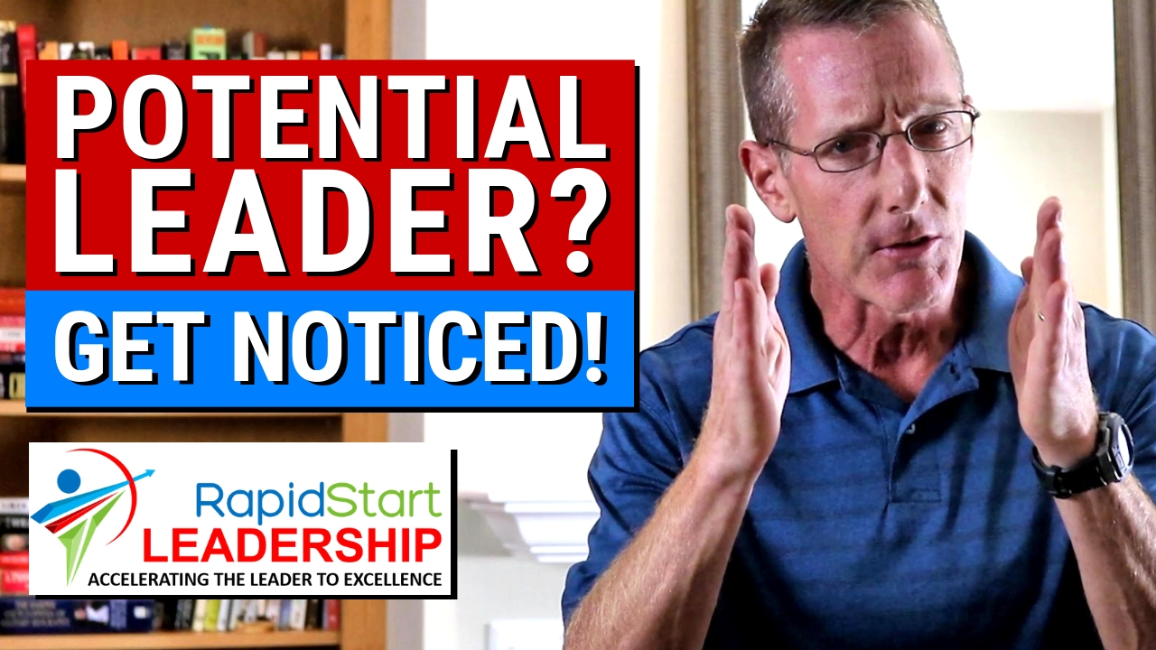 Potential Leader? Get Noticed!