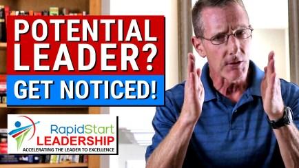 Potential Leader? Get Noticed!
