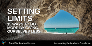 Setting Limits - 15 Ways to Do More By Giving Ourselves Less