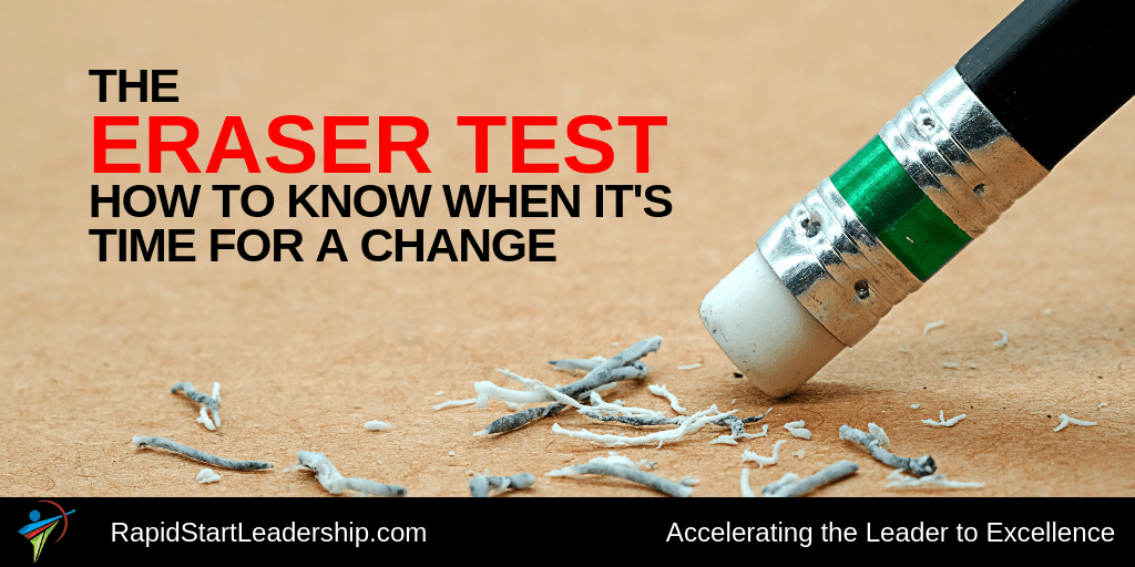 The Eraser Test - How to Know When Its Time for a Change