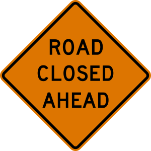 How to lead with certainty - Road Closed Sign