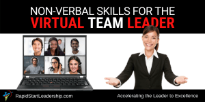 Non-Verbal Skills for the Virtual Team Leader