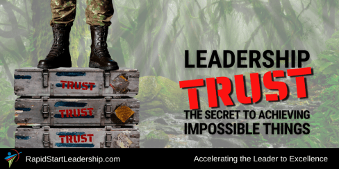 Leadership Trust - The Secret to Achieving the Impossible