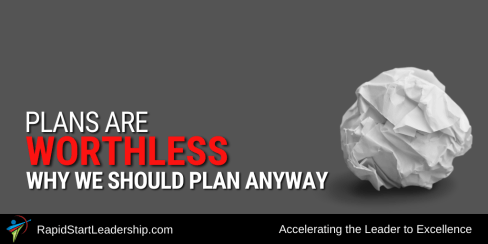 Plans are Worthless - Why We Should Plan Anyway