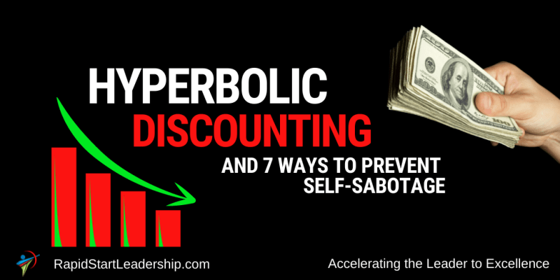 Hyperbolic Discounting and 7 Ways to Prevent Self-Sabotage