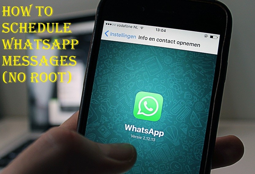How To Schedule WhatsAPP Messages On Android (No Root)