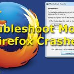 How TO Fix Mozilla Firefox Crashing Problem