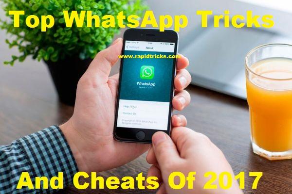 Top WhatsApp Tricks and Cheats Of 2017