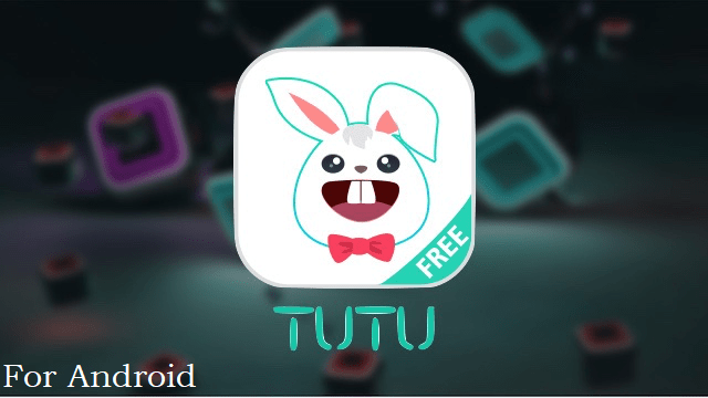 tutuapp Android - tutuapp apk for Android