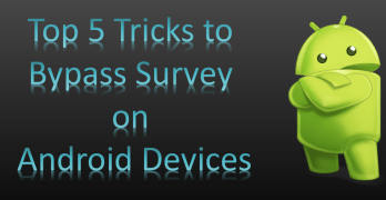 Top 5 Tricks to Bypass Survey on Android Devices [100% Working]