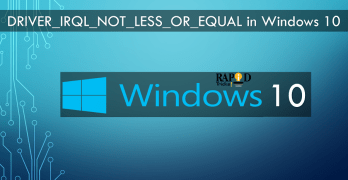 How to Fix DRIVER_IRQL_NOT_LESS_OR_EQUAL in Windows 10