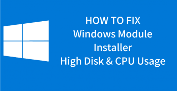 [Fixed] What is Windows Modules installer Worker – High CPU Usage
