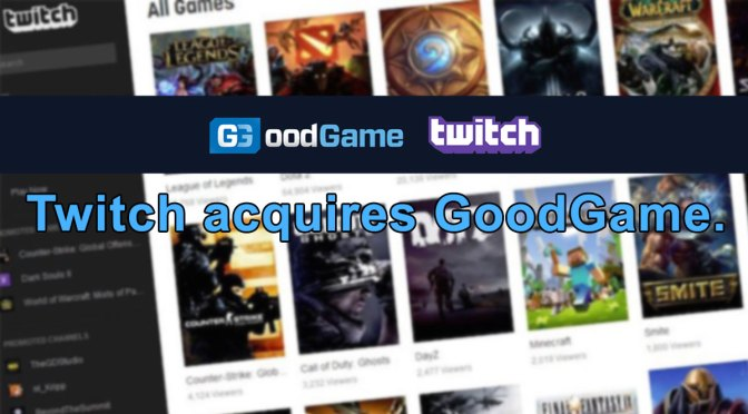 Twitch Has Acquired GoodGame To Make Pro Partnerships More Appealing