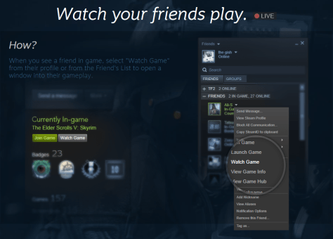 Watch your friends play