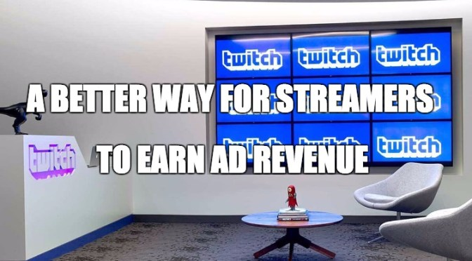 A Better Way for Streamers to Earn Ad Revenue