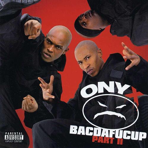 Onyx – Bacdafucup Part II
