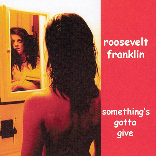 Roosevelt Franklin – Something's Gotta Give