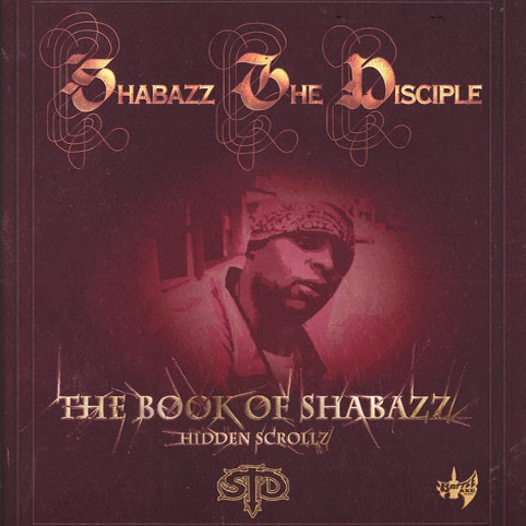 Shabazz The Disciple – The Book Of Shabazz – Hidden Scrollz