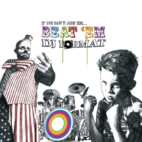 Dj Format – If You Can't Join 'em… Beat 'em!