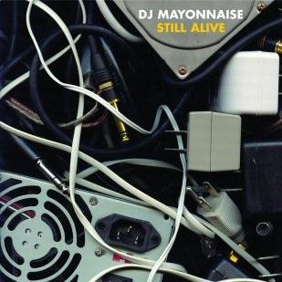 Dj Mayonnaise – Still Alive