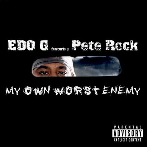 Edo. G featuring Pete Rock – My Own Worst Enemy