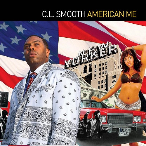 C.L. Smooth – American Me