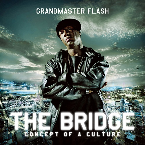 Grandmaster Flash – The Bridge: Concept Of A Culture