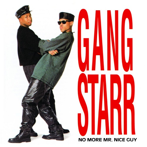 Gang Starr – No More Mr. Nice Guy