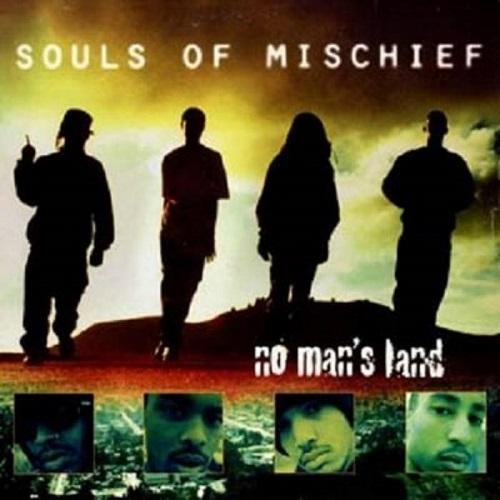 Souls Of Mischief – No Man's Land