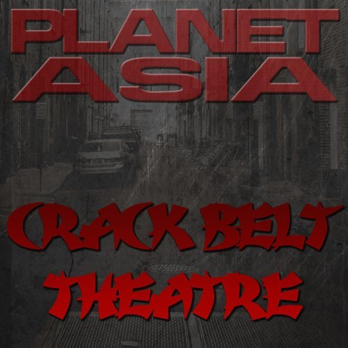 Planet Asia – Crack Belt Theatre