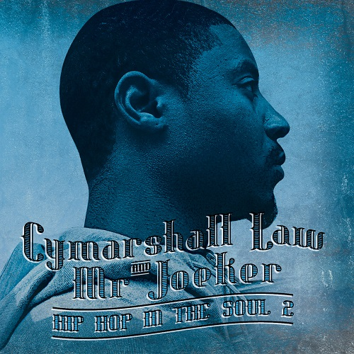 Cymarshall Law and Mr. Joeker – Hip Hop In The Soul 2