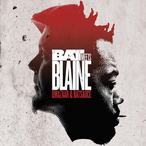 Qwazaar & Batsauce – Bat Meets Blaine