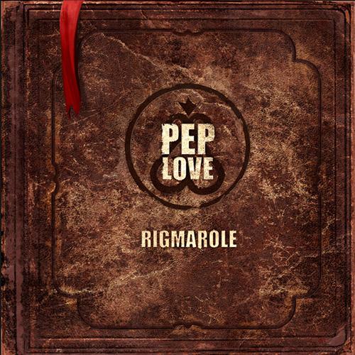 Pep Love – Rigmarole