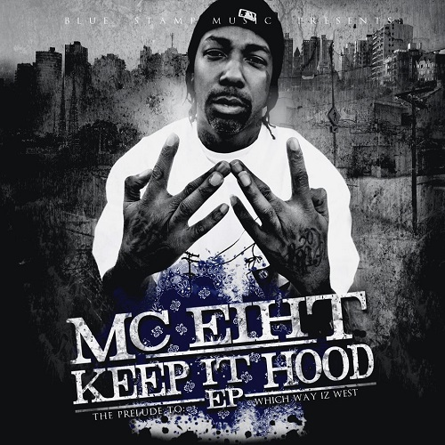 MC Eiht – Keep It Hood EP