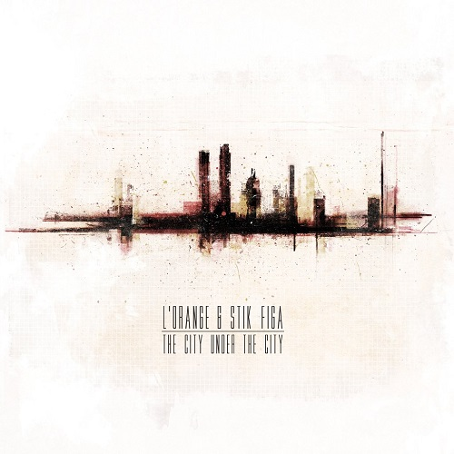 L'Orange & Stik Figa – The City Under The City