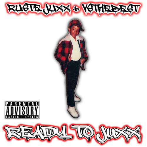 Ruste Juxx + VStheBest – Ready To Juxx